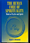 The Human Core  of Spirituality book image